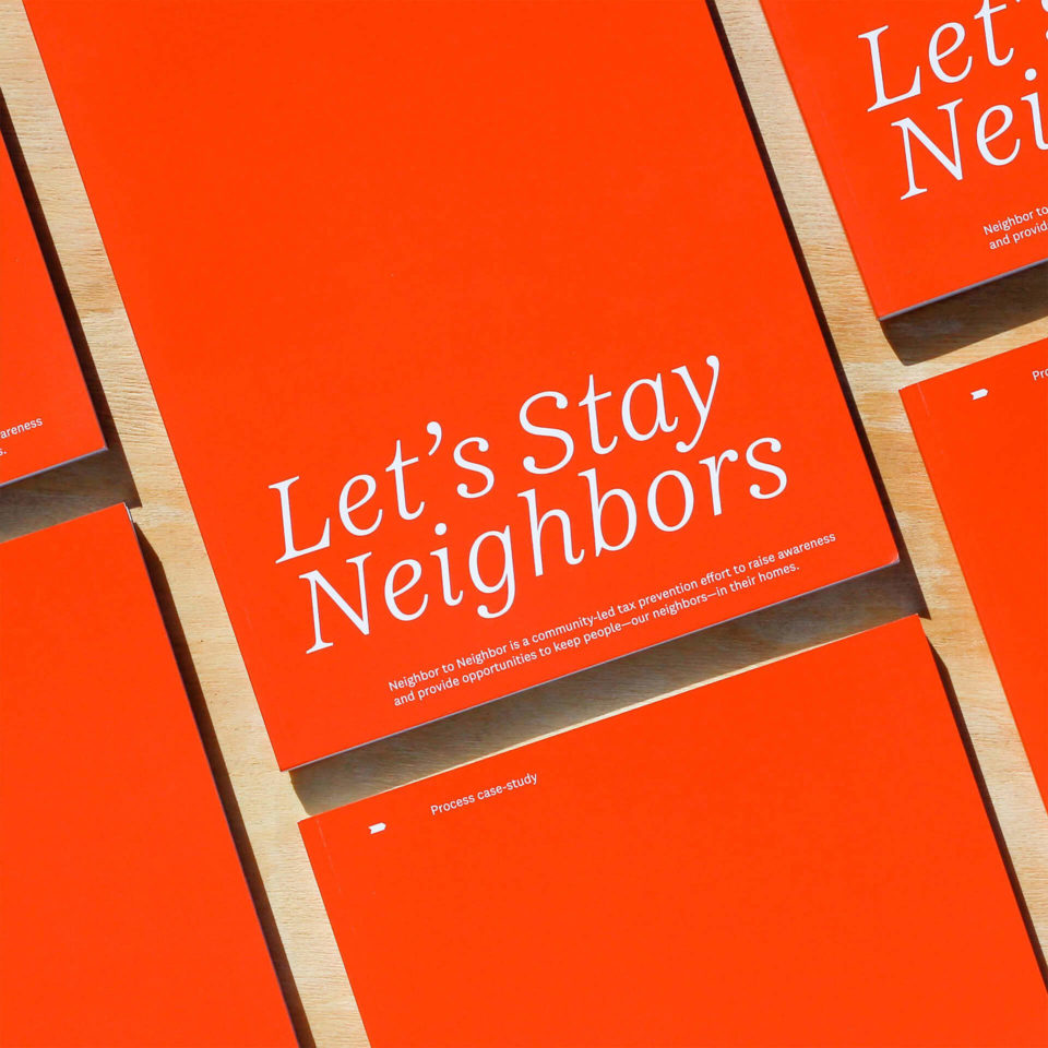 This publication is a case study for Neighbor to Neighbor that walks through the informative, sometimes frustrating, and always messy process of research and branding.