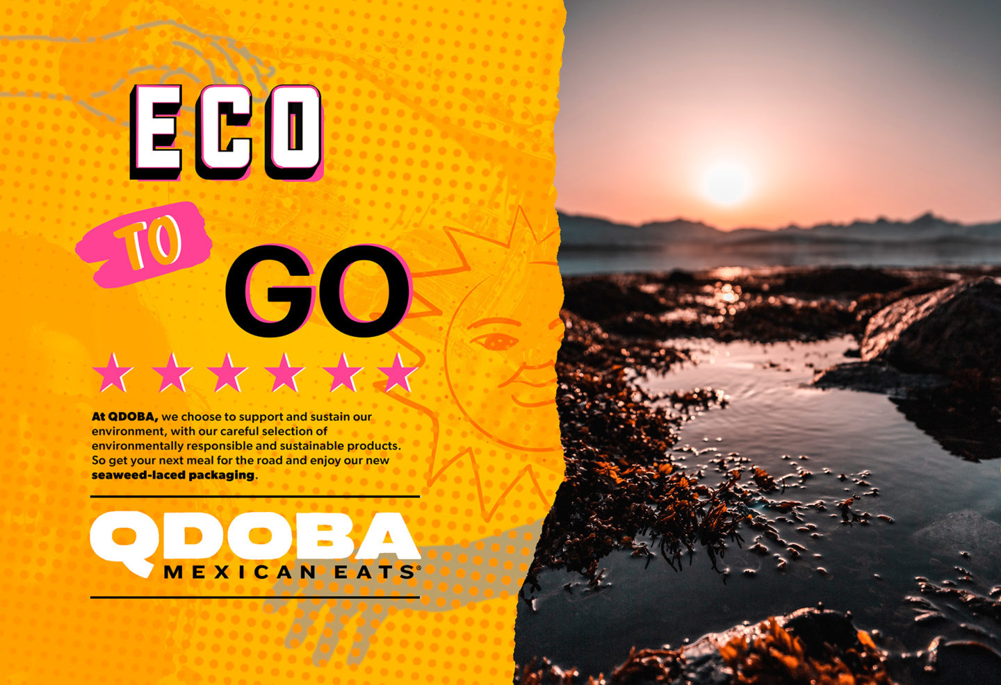 I chose to create an ad for Qdoba, that promotes a shift to seaweed-laced packaging.